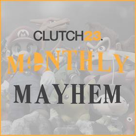 clutch23 Monthly Mayhem 3 Thumbnail